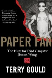 Paper Fan: The Hunt for Triad Gangster Steven Wong Book / Terry Gould